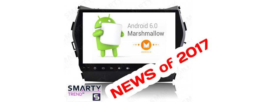News of 2017 - Android 6.0 Marshmallow on SMARTY Trend head units.